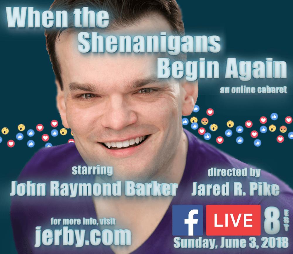 When the Shenanigans Begin Again – an online cabaret